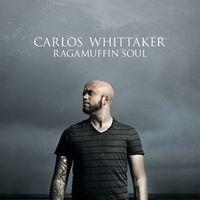 Carlos-whittaker-ragamuffin-soul