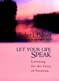 Parker_Palmer_Let_Your_Life_Speak_sm