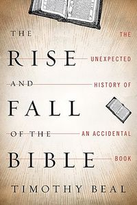 Rise-and-Fall-of-the-Bible-9780151013586